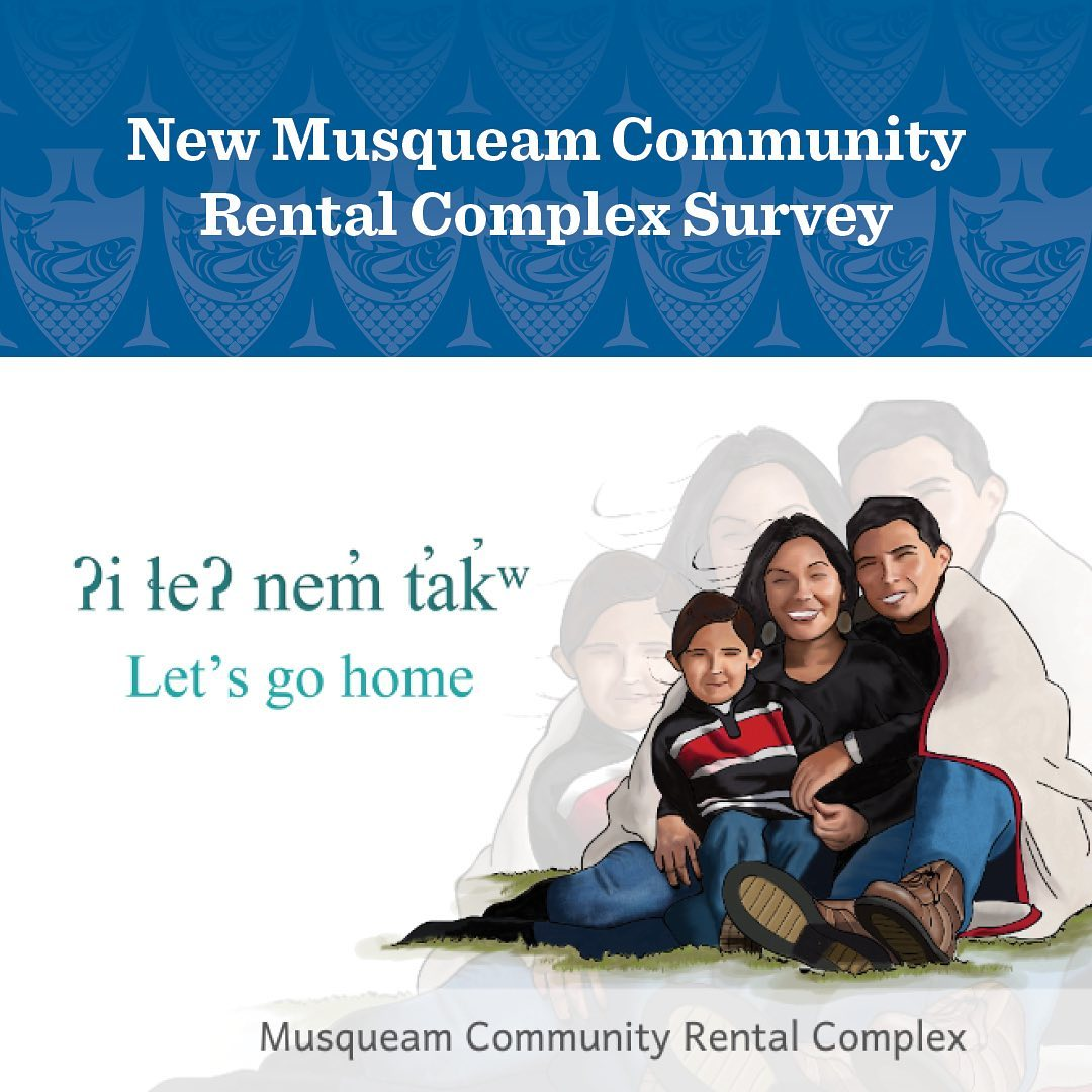 ʔi ɬeʔ nem̓ t̕ak̓w :  let's go home – We invite all Musqueam Members to particip