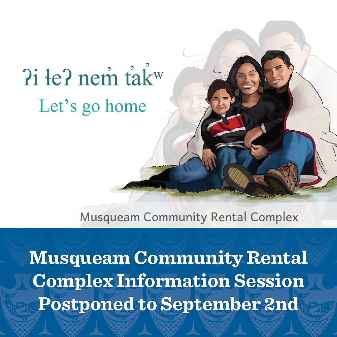 Due to the loss of a Musqueam member this week, the Musqueam Community Rental Co