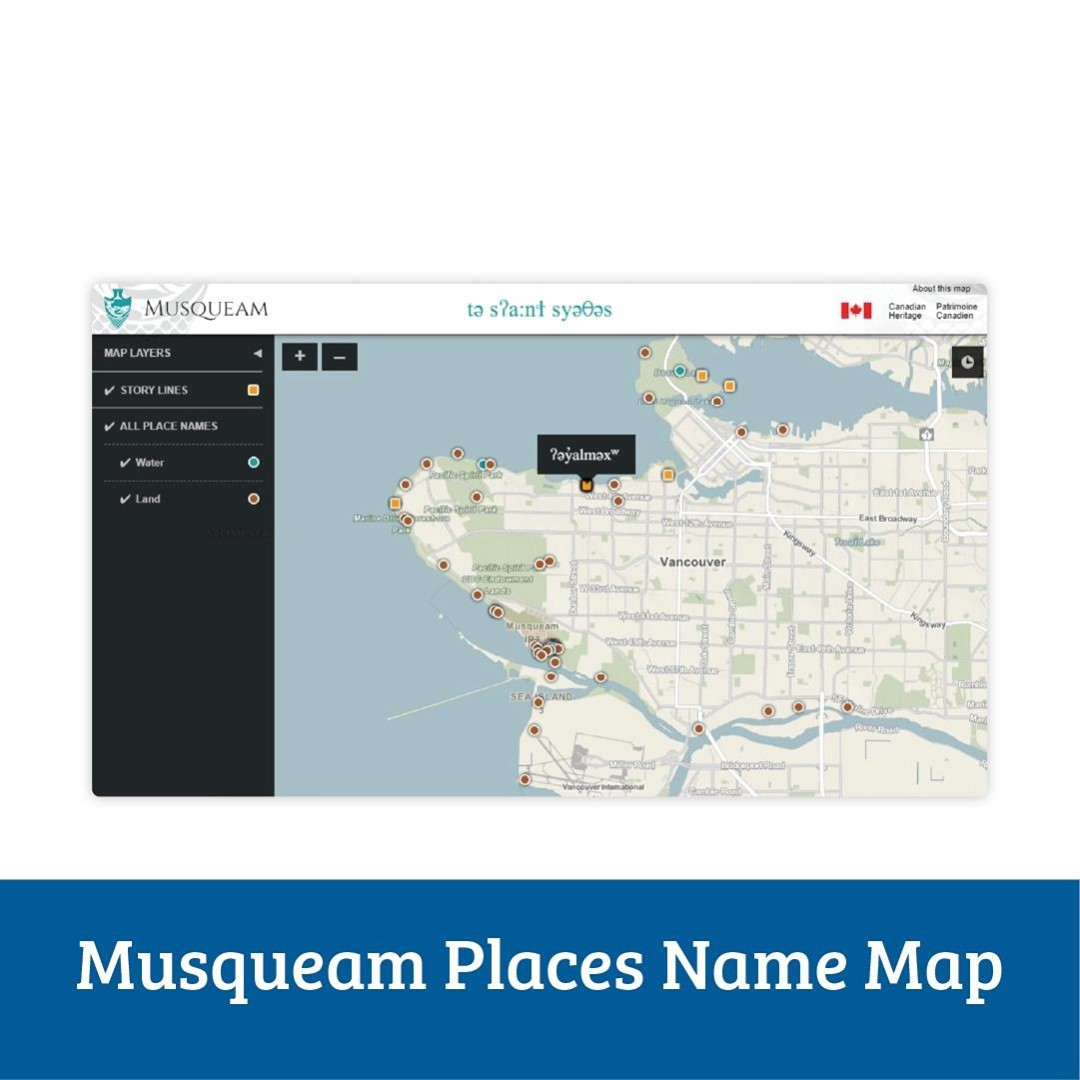 Explore Musqueam land with our interactive tool!    With the Musqueam Places Nam