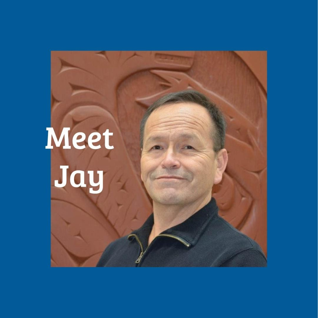 Meet Jay!   As a member of the Musqueam band, Jay has extensive experience in ma